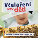Včelaření pro děti- pozorujeme a chráníme včely, sklízíme med